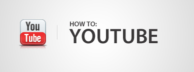 SOCIAL MEDIA - HOW TO YOUTUBE